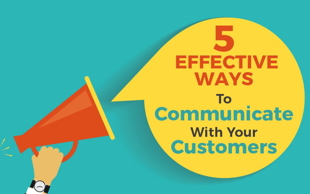 5 Effective Ways to Communicate with Customers