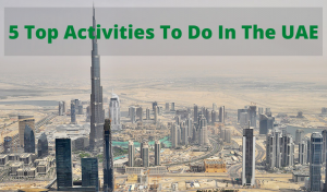5 Top Activities To Do In The UAE