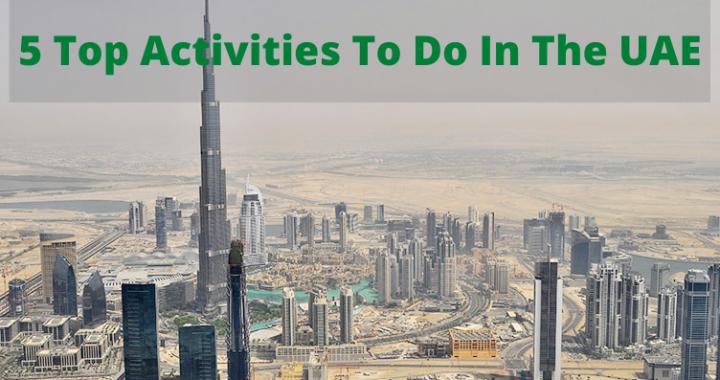 5 Top Activities To Do In The UAE