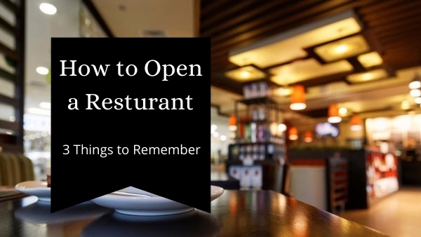 3 Things to Remember When Opening a Restaurant