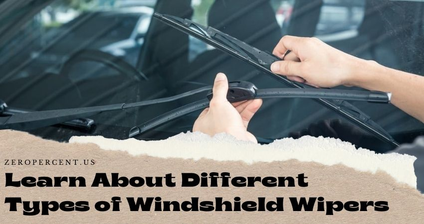 Learn About Different Types of Windshield Wipers