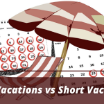 Short Break Vs. Longer Vacations: Which One Should You Choose?