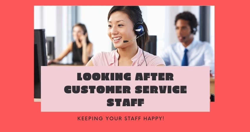 How to Look After Customer Service Staff