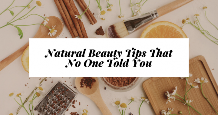 Natural Beauty Tips That No One Told You