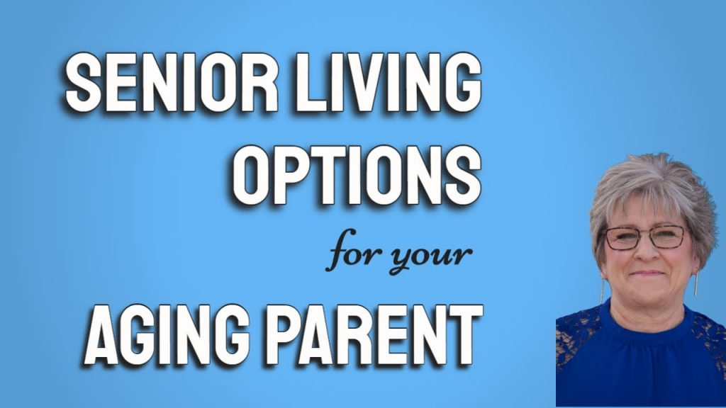 Living a Full Life: Senior Living Options for Aging Parents