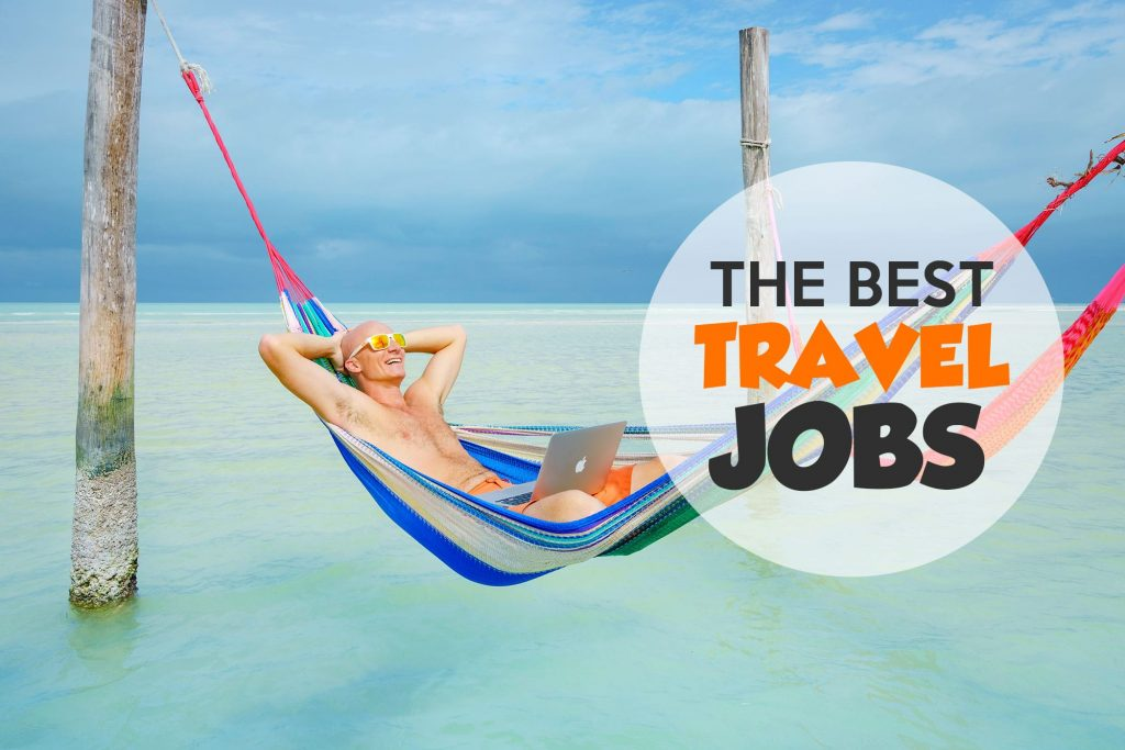 4 Jobs That Are Perfect for Keen Travelers