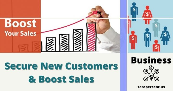 Boost Your Sales: How to Secure Many New Customers